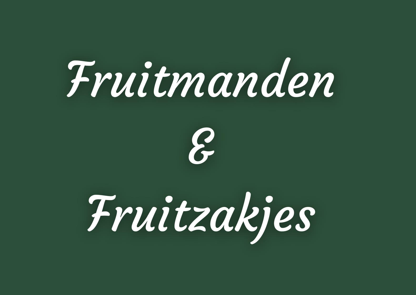 Fruitmanden & fruitzakjes